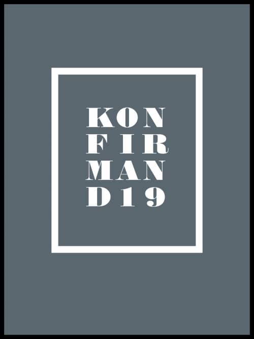 KONFIRMAND 2019 PLAKAT - GRÅ - TEN VALLEYS